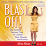 Blast Off!: The Surefire Success Plan to Launch Your Dreams into Reality (Unabridged) Audiobook, by Allison Maslan