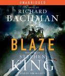 Blaze: A Novel (Unabridged) Audiobook, by Richard Bachman