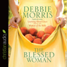 The Blessed Woman: Learning About Grace from the Women of the Bible (Unabridged) Audiobook, by Debbie Morris