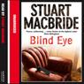 Blind Eye: Logan McRae, Book 5 (Unabridged) Audiobook, by Stuart MacBride
