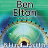 Blind Faith (Unabridged), by Ben Elton