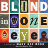 Blind in One Eye, by Mary Kay Ross