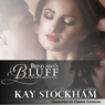 Blind Mans Bluff: A Stone Gap Mountain Novel, Volume 2 (Unabridged) Audiobook, by Kay Stockham