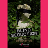 Blind Seduction (Unabridged) Audiobook, by Debra Hyde