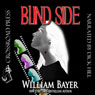 Blind Side (Unabridged), by William Bayer