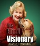 The Blind Visionary: Practical Lessons for Meeting Challenges on the Way to a More Fulfilling Life and Career Audiobook, by Doug Eadie