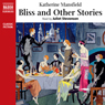 Bliss & Other Stories (Unabridged) Audiobook, by Katherine Mansfield