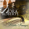 Blithe Images (Unabridged) Audiobook, by Nora Roberts