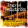 BlodrOd mane Over Villette (Blood Red Moon over Villette) (Unabridged), by Ingrid Hedstrom