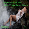 Blonde and Wet the Complete Story (Unabridged) Audiobook, by Carl East