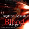 Blood Angel (Unabridged), by Justine Musk