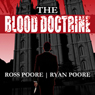 The Blood Doctrine (Unabridged) Audiobook, by Ross Poore