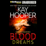 Blood Dreams: Bishop/Special Crimes Unit Novel (Unabridged) Audiobook, by Kay Hooper
