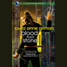 Blood from Stone: A Retrievers Novel (Unabridged), by Laura Anne Gilman