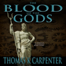 The Blood of the Gods (Unabridged), by Thomas K. Carpenter