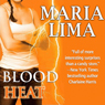 Blood Heat: Blood Lines, Book 4 (Unabridged), by Maria Lima