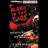 Blood in the Cage: Mixed Martial Arts, Pat Miletich, and the Furious Rise of the UFC (Unabridged), by L. Jon Wertheim