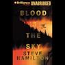 Blood Is the Sky: Alex McKnight #5 (Unabridged), by Steve Hamilton