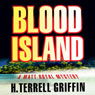 Blood Island (Matt Royal Mysteries) (Unabridged) Audiobook, by H. Terrell Griffin