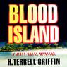 Blood Island (Matt Royal Mysteries) (Unabridged), by H. Terrell Griffin