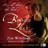 Blood Lust: The Preternaturals, Book 1 (Unabridged) Audiobook, by Zoe Winters