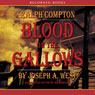 Blood on the Gallows: A Ralph Compton Novel (Unabridged) Audiobook, by Joseph West