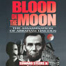 Blood on the Moon: The Assassination of Abraham Lincoln (Unabridged) Audiobook, by Edward Steers