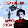 Blood on Snowflakes: The Hutterites, Book 2 (Unabridged) Audiobook, by Lisa Greer