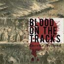 Blood on the Tracks (Unabridged), by Cecelia Holland