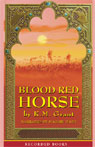 Blood Red Horse: The de Granville Trilogy, Book 1 (Unabridged) Audiobook, by K. M. Grant