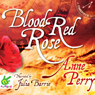 Blood Red Rose (Unabridged) Audiobook, by Anne Perry