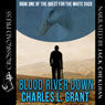 Blood River Down - Book I of the Quest of the White Duck (Unabridged) Audiobook, by Charles L. Grant