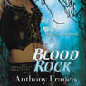 Blood Rock: Skindancer, Book 2 (Unabridged) Audiobook, by Anthony Francis