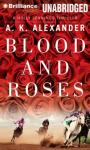 Blood and Roses Audiobook, by A. K. Alexander