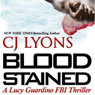 Blood Stained: A Lucy Guardino FBI Thriller, Book 2 (Unabridged), by C. J. Lyons