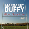 Blood Substitute (Unabridged) Audiobook, by Margaret Duffy