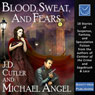 Blood, Sweat, and Fears (Unabridged) Audiobook, by J. D. Cutler