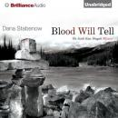 Blood Will Tell: A Kate Shugak Novel, Book 6 (Unabridged), by Dana Stabenow