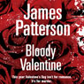 Bloody Valentine (Unabridged), by James Patterson