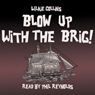 Blow Up with the Brig (Unabridged), by Wilkie Collins