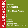 The Blue Arrow (Unabridged), by Gianni Rodari