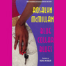 Blue Collar Blues Audiobook, by Rosalyn McMillan