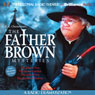 The Blue Cross, The Secret Garden, The Queer Feet, and The Arrow of Heaven: The Father Brown Mysteries (Dramatized) Audiobook, by G. K. Chesterton