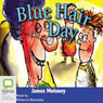 Blue Hair Day: Aussie Nibbles (Unabridged) Audiobook, by James Moloney