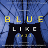 Blue Like Jazz: Non-Religious Thoughts on Christian Spirituality (Unabridged), by Donald Miller