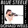 Blue Steele 3: A Blue Steele Mystery Short (Unabridged), by Donald Wells