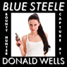 Blue Steele: A Blue Steele Mystery Short (Unabridged) Audiobook, by Donald Wells