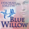 Blue Willow (Unabridged), by Deborah Smith