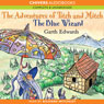 The Blue Wizard: The Adventures of Titch and Mitch (Unabridged), by Garth Edwards