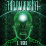 The Blueprint: Success Is a State of Mind (Unabridged), by L. Fuchs